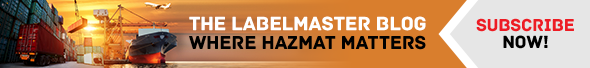 The Labelmaster Blog—Where Hazmat Matters | Subscribe Now!